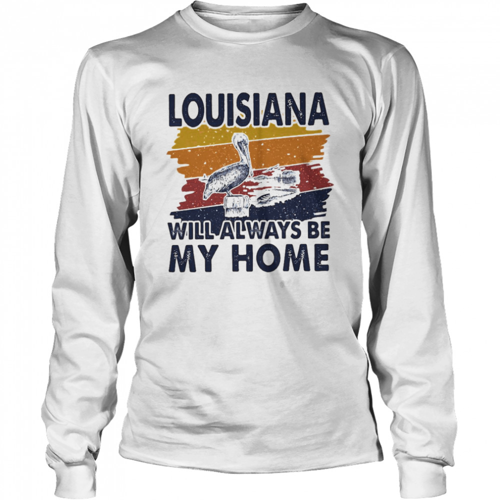 Louisiana Will Always Be My Home Vintage  Long Sleeved T-shirt