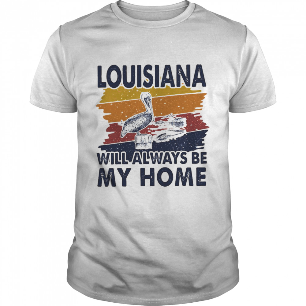 Louisiana Will Always Be My Home Vintage  Classic Men's T-shirt