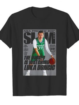 Nba preview 2021 Slam the world is watching Luka Doncic shirt