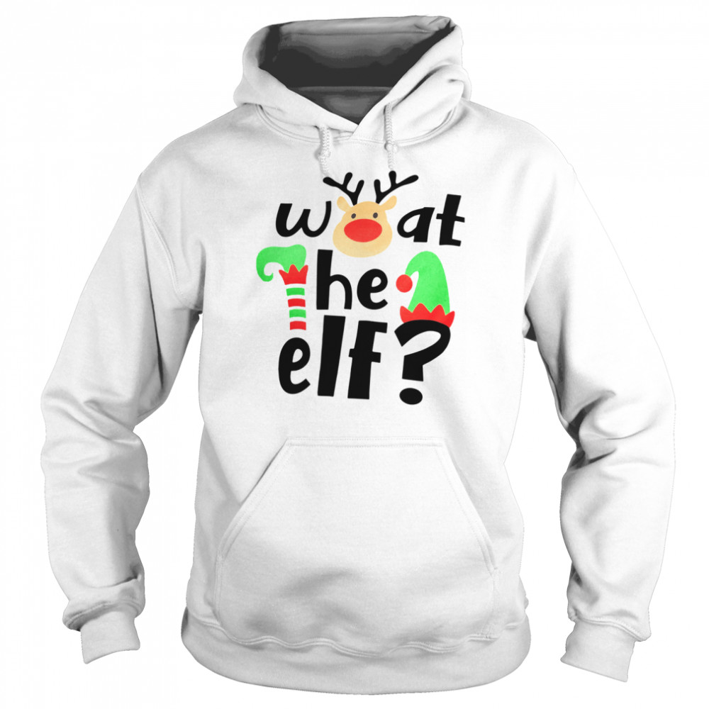 Reindeer What The ELF Christmas  Unisex Hoodie