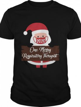 Santa Claus Face Mask 2020 One Merry Respiratory Therapist Christmas shirt