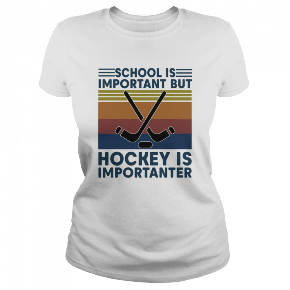 School Is Important But Hockey Is Importanter Vintage Retro  Classic Women's T-shirt