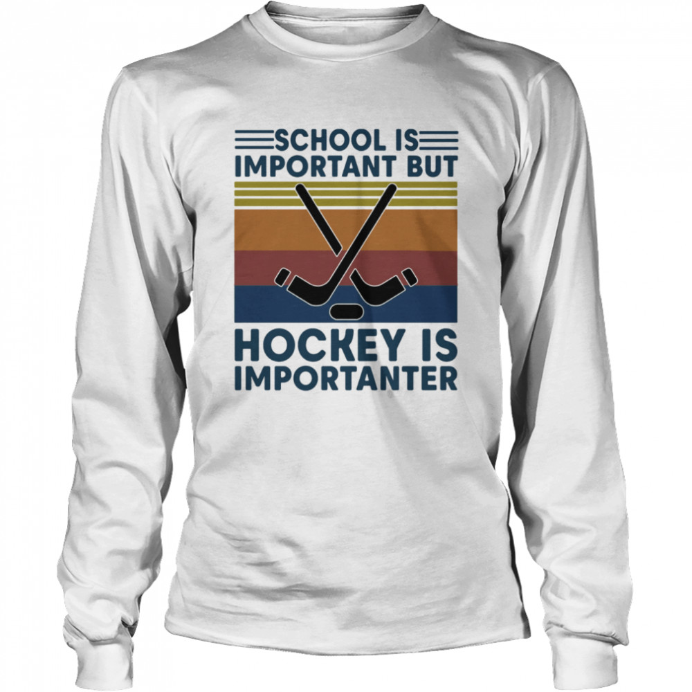School Is Important But Hockey Is Importanter Vintage Retro  Long Sleeved T-shirt