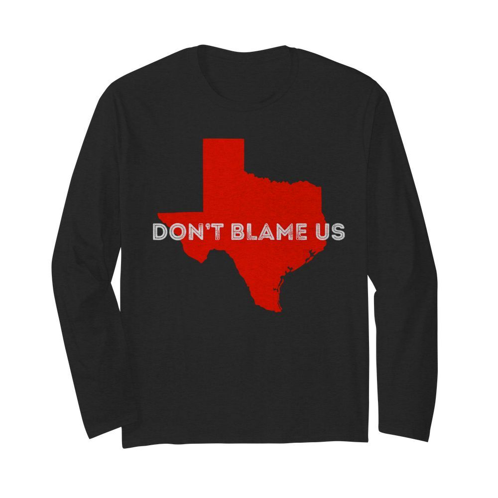 Texas Don't Blame Us Republican Vote 2020 Election  Long Sleeved T-shirt