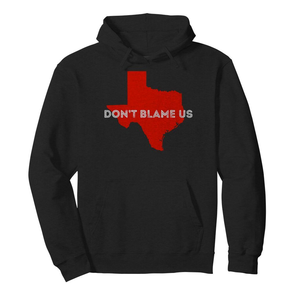 Texas Don't Blame Us Republican Vote 2020 Election  Unisex Hoodie