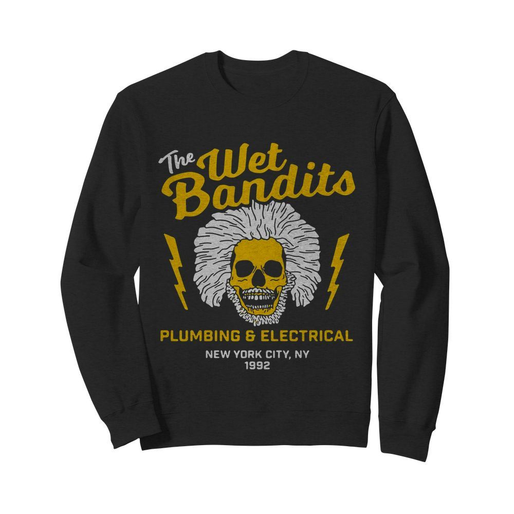 The Wet Bandits Plumbing And Electrical New York City  Unisex Sweatshirt