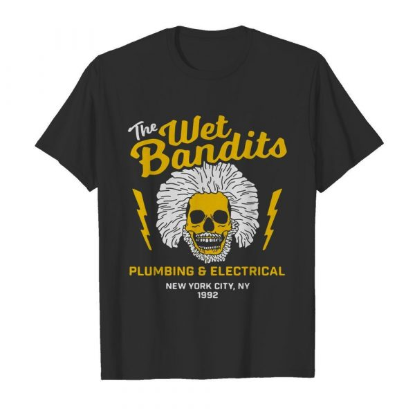 The Wet Bandits Plumbing And Electrical New York City shirt