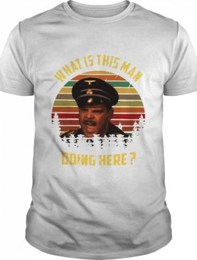 What is this man doing here vintage shirt