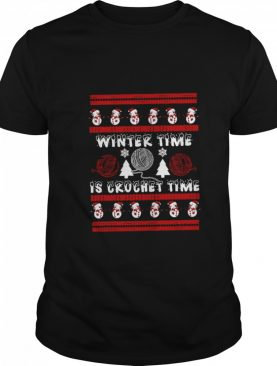 Winter Time Is Crochet Time Ugly Christmas shirt