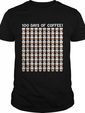 100 Days Of Coffee Cup 100th Day School shirt