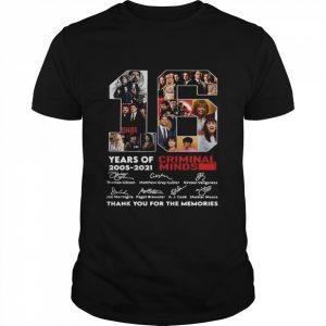 16 Years Of 2005 2021 Criminal Minds Signatures Thank You For The Memories shirt
