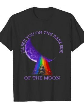 I'll See You On The Dark Side Of The Moon Rainbow Lgbt shirt
