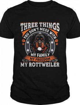 Three Things You Dont Mess With My Family My Freedom shirt