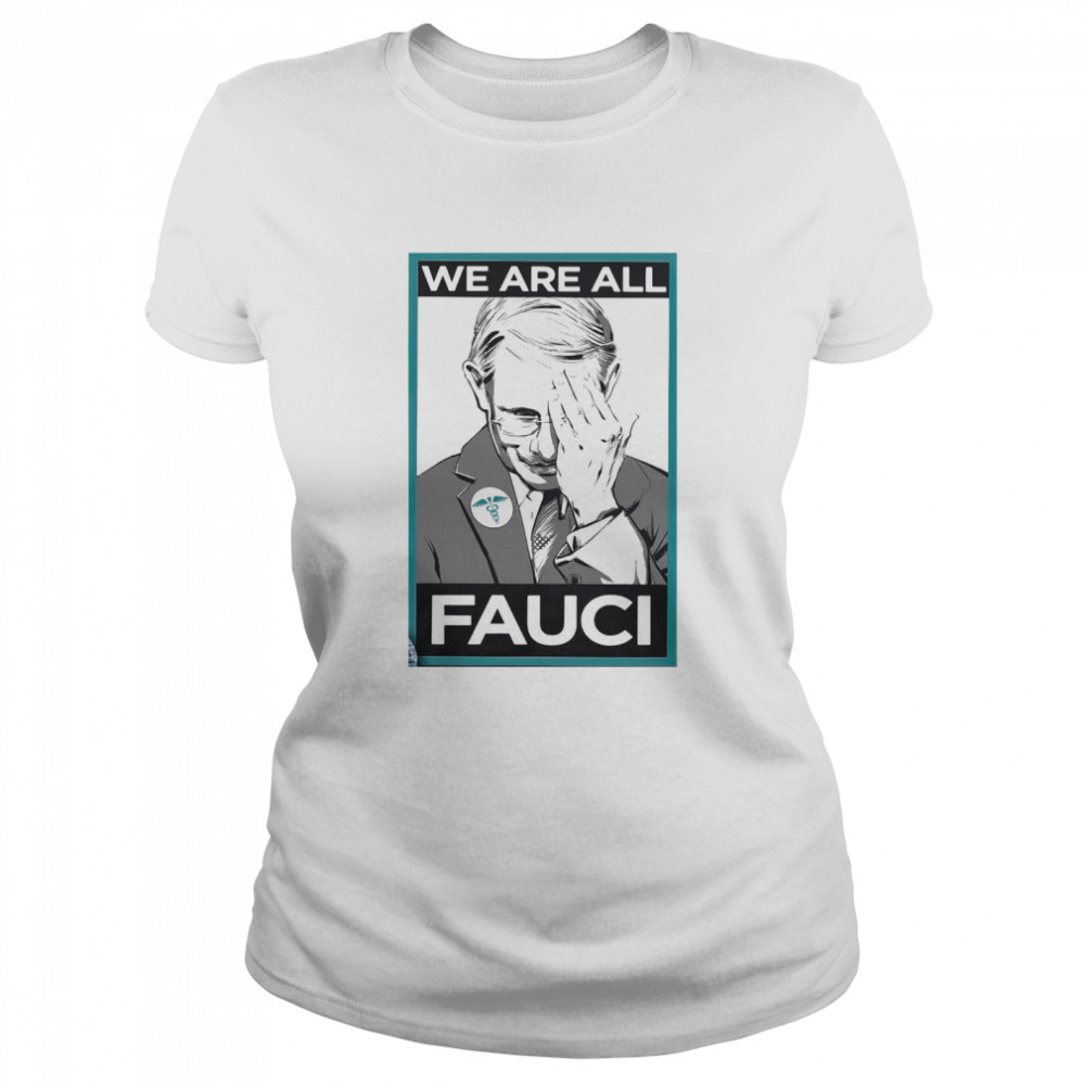 We Are All Fauci Logo Emt  Classic Women's T-shirt