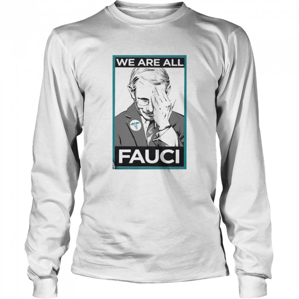 We Are All Fauci Logo Emt  Long Sleeved T-shirt