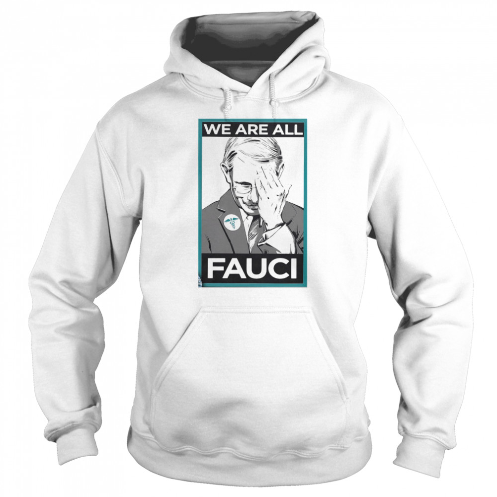 We Are All Fauci Logo Emt  Unisex Hoodie